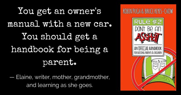 Rule #2: Dont Be and Asshat: An Official Handbook for Raising Parents and Children