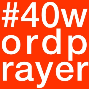 Bruce Reyes-Chow - #40wordprayer